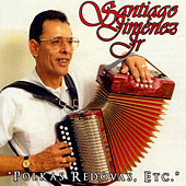 Play & Download Polkas Redovas, Etc. by Santiago Jimenez, Jr. | Napster