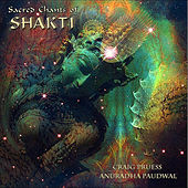 Play & Download Sacred Chants of Shakti by Craig Pruess | Napster