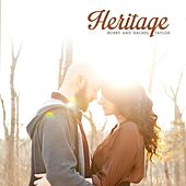 Play & Download Heritage by Bobby and Rachel Taylor | Napster