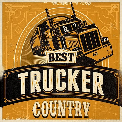 Play & Download Best Trucker Country by Various Artists | Napster