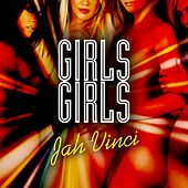 Girls Girls by Jah Vinci