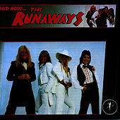 Play & Download And Now? The Runaways by The Runaways | Napster