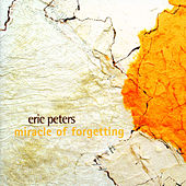 Play & Download Miracle Of Forgetting by Eric Peters | Napster