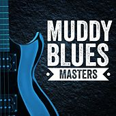 Play & Download Muddy Blues Masters by Various Artists | Napster