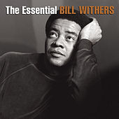 Play & Download The Essential Bill Withers by Bill Withers | Napster