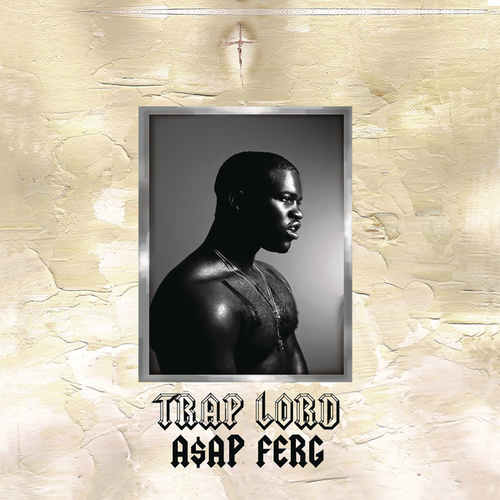 Trap Lord by A$AP Ferg