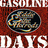 Gasoline Days by Eddie and the Hot Rods