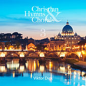 Play & Download Dick: Christian Hymns & Chorals, Vol. 3 by Viktor Dick | Napster