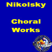 Nikolsky: Choral Works by Russian Chamber Choir of Komi Republic: Vladimir Kontarev