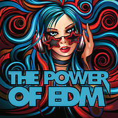 Play & Download The Power of Edm by Various Artists | Napster