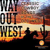 Play & Download Way out West: Classic Cowboy Songs of the Old West by Hollywood Film Music Orchestra | Napster