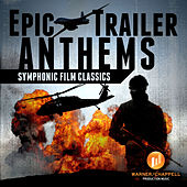 Play & Download Epic Trailer Anthems: Symphonic Film Classics by Hollywood Film Music Orchestra | Napster