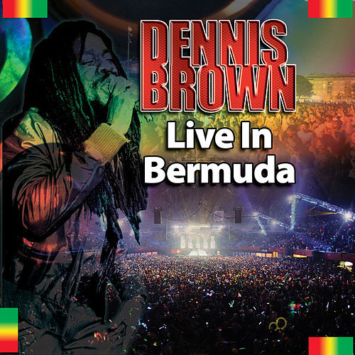 Play & Download Live! In Bermuda by Dennis Brown | Napster