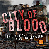 Play & Download City of Blood: Epic Action Film Trailer Music by Hollywood Film Music Orchestra | Napster
