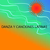 Danza y Canciones Latinas by Various Artists