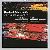 Play & Download Goldschmidt: Orchestral Works by Various Artists | Napster