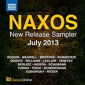 Naxos July 2013 New Release Sampler by Various Artists
