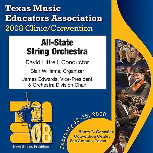 2008 Texas Music Educators Association (TMEA): All-State String Orchestra by Texas All-State String Orchestra