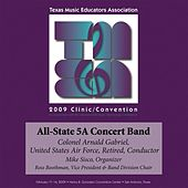 Play & Download 2009 Texas Music Educators Association (TMEA): All-State 5A Concert Band by Texas All State 5A Concert Band | Napster