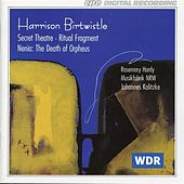 Birtwistle: Secret Theater - Ritual Fragment - Nenia: The Death of Orpheus by Various Artists
