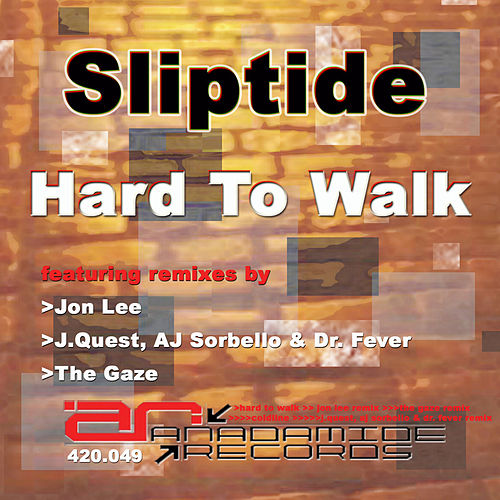 Hard To Walk by Sliptide