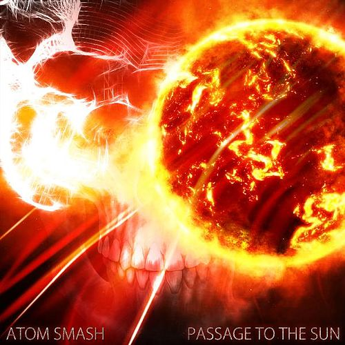 Play & Download Passage to the Sun by Atom Smash | Napster