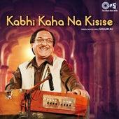 Kabhi Kaha Na Kisise by Ghulam Ali