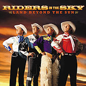 Play & Download Land Beyond The Sun by Riders In The Sky | Napster