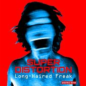 Play & Download Long-Haired Freak by Super Distortion | Napster