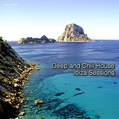 Play & Download Deep and Chill House - Ibiza Sessions by Various Artists | Napster