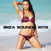 Ibiza Sound 2013 by Various Artists