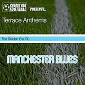 The Golden Era of Manchester City: Terrace Anthems by Various Artists