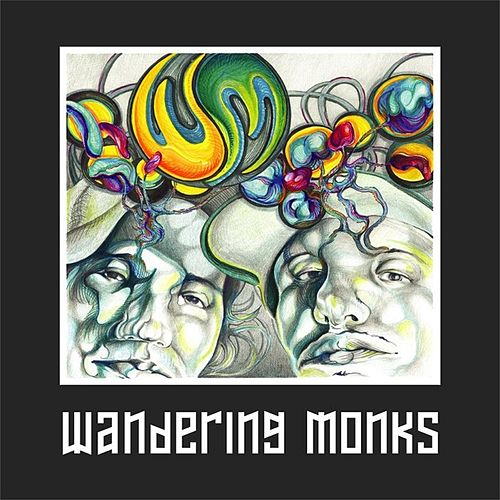 Play & Download Wandering Monks by Wandering Monks | Napster