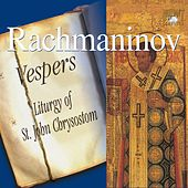 Rachmaninoff: Vespers - Liturgy of St. John Chrysostom by Various Artists