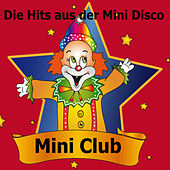 Play & Download Mini Club (Die Hits aus der Mini Disco) by Various Artists | Napster
