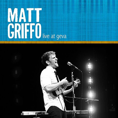 Play & Download Live At Geva by Matt Griffo | Napster