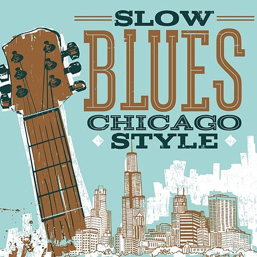 Play & Download Slow Blues Chicago Style by Various Artists | Napster
