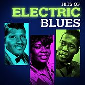 Play & Download Hits of Electric Blues by Various Artists | Napster