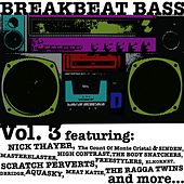 Play & Download Breakbeat Bass. Vol. 3 (Unmixed) by Various Artists | Napster