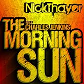 Morning Sun (Bonus Track Edition) by Nick Thayer