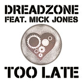 Play & Download Too Late (Cenzo Townsend Radio Mix) by Dreadzone | Napster