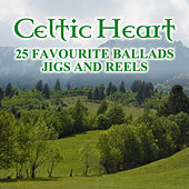 Play & Download Celtic Heart: 25 Favourite Ballads, Jigs and Reels by Various Artists | Napster