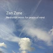 Zen Zone (Meditation Music for Peace of Mind) by Zazen