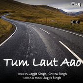 Play & Download Tum Laut Aao by Jagjit Singh | Napster