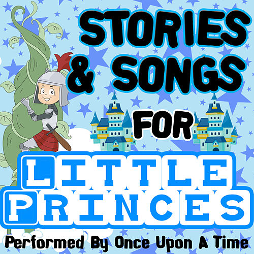 Stories & Songs for Little Princes by Once Upon A Time