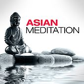 Play & Download Asian Meditation by Various Artists | Napster