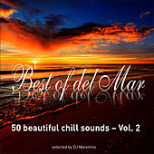 Play & Download Best of Del Mar Vol. 2 - 50 Beautiful Chill Sounds - Selected by DJ Maretimo by Various Artists | Napster