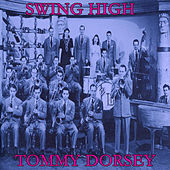 Play & Download Swing High by Tommy Dorsey | Napster