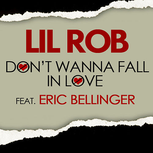 Play & Download Don't Wanna Fall in Love (feat. Eric Bellinger) by Lil Rob | Napster