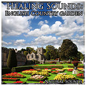 Healing Sounds: English Country Garden by Natural Sounds